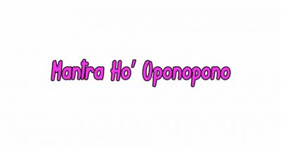 Mantra Ho' Oponopono